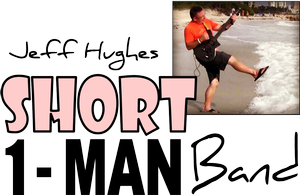 Jeff Hughes (mi SHORT 1-Man Band)