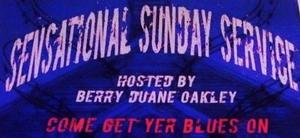 Berry Oakley's Sensational Sunday Service